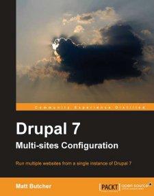 Drupal 7 Multisites Configuration book by Matt Butcher